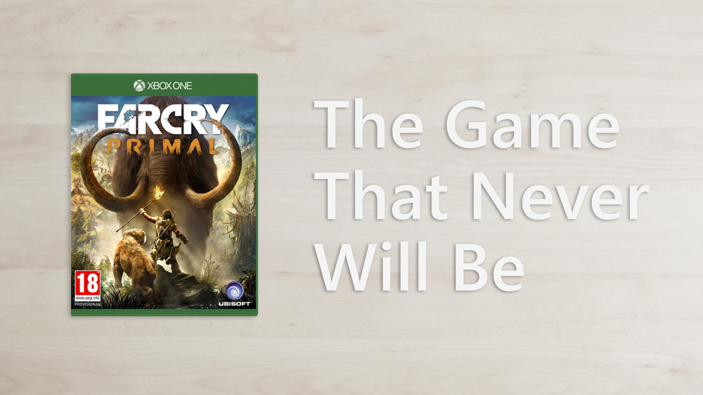 The Game That Never Will Be - Far Cry Primal - Cover